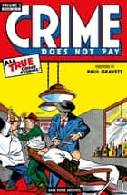 Crime Does Not Pay Archives Volume 5 ebook by Dick Wood