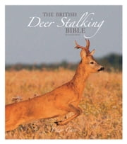 The British Deer Stalking Bible - 2nd Edition ebook by Peter Carr