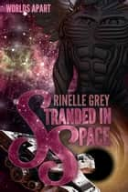 Stranded in Space - A Sci-Fi Romance ebook by Rinelle Grey