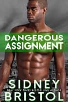 Dangerous Assignment ebook by Sidney Bristol