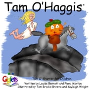 Tam O' Haggis: Tam O' Shanter for Children ebook by Giglets, Louise Bennett and Fiona Morton
