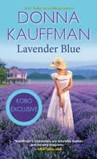 Lavender Blue eBook by Donna Kauffman
