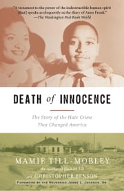 Death of Innocence - The Story of the Hate Crime that Changed America ebook by Mamie Till-Mobley,Christopher Benson,Jesse Jackson