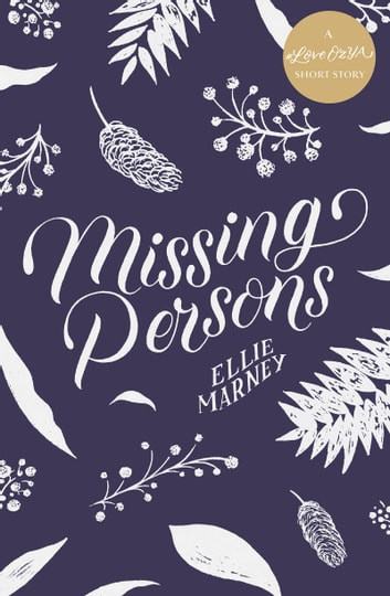 Missing Persons: A #LoveOzYA Short Story ebook by Ellie Marney