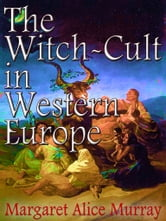 The Witch-Cult In Western Europe ebook by Margaret Alice Murray