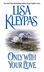 Only With Your Love Ebook di Lisa Kleypas