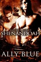 Shenandoah ebook by Ally Blue