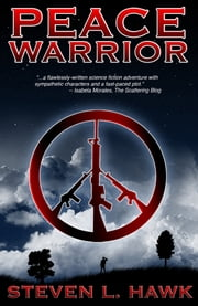 Peace Warrior ebook by Steven L. Hawk