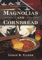 Magnolias and Cornbread ebook by Leslie R. Tucker