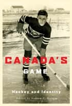 Canada's Game ebook by Andrew C. Holman