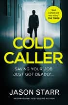 Cold Caller eBook by Jason Starr