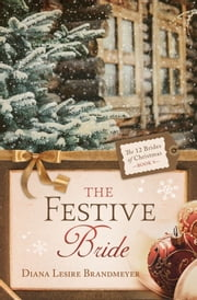The Festive Bride ebook by Diana Lesire Brandmeyer
