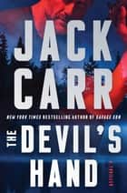 The Devil's Hand - A Thriller eBook by Jack Carr
