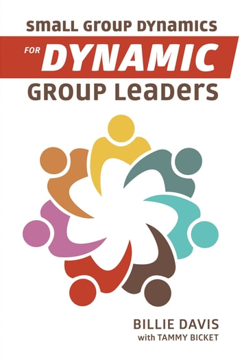 Small Group Dynamics for Dynamic Group Leaders ebook by Billie Davis
