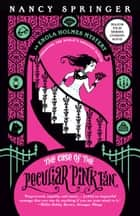 The Case of the Peculiar Pink Fan: Enola Holmes 4 ebook by Nancy Springer