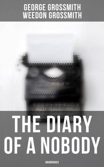 The Diary of a Nobody (Unabridged) ebook by George Grossmith,Weedon Grossmith