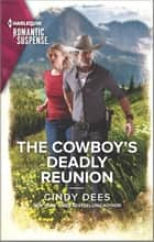 The Cowboy's Deadly Reunion ebook by Cindy Dees