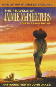 The Travels of Jaimie McPheeters (Arbor House Library of Contemporary Americana) ebook by Robert Lewis Taylor