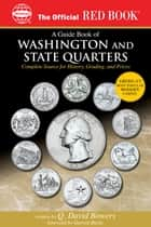 A Guide Book of Washington and State Quarter Dollars ebook by Q. David Bowers,Garrett Burke