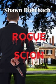 Rogue Scion ebook by Shawn Rohrbach