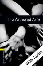 The Withered Arm - With Audio Level 1 Oxford Bookworms Library ebook by Thomas Hardy