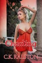 Cheating ebook by C.K. Ralston