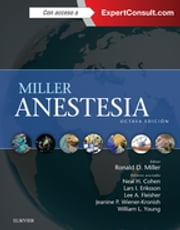 Miller. Anestesia + ExpertConsult ebook by Ronald D. Miller, Lars I. Eriksson, Lee A Fleisher,...