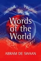 Words of the World ebook by Abram De Swaan