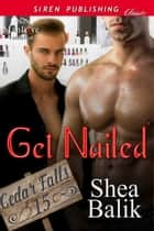 Get Nailed ebook by Shea Balik