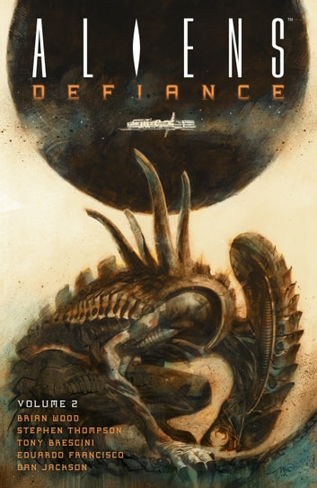 Aliens: Defiance Volume 2 ebook by Brian Wood
