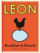 Little Leon: Breakfast & Brunch - Recipes for healthy eating with quick and simple ideas for breakfast and brunch. ebook by Leon Restaurants Ltd