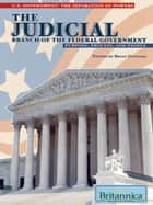 The Judicial Branch of the Federal Government ebook by Britannica Educational Publishing,Duignan,Brian