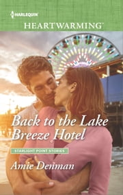 Back to the Lake Breeze Hotel - A Clean Romance ebook by Amie Denman