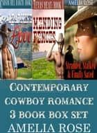 Contemporary Cowboy Romance 3 Book Box Set ebook by Amelia Rose