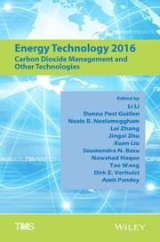 Energy Technology 2016 - Carbon Dioxide Management and Other Technologies ebook by Li Li,Donna Post Guillen,Neale R. Neelameggham,Lei Zhang,Jingxi Zhu,Xuan Liu,Soumendra N. Basu,Nawshad Haque,Tao Wang,Dirk E. Verhulst,Amit Pandey