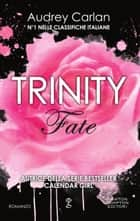 Trinity. Fate ebook by Audrey Carlan