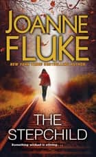 The Stepchild ebook by Joanne Fluke