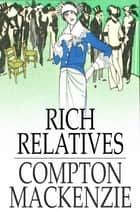 Rich Relatives ebook by Compton MacKenzie