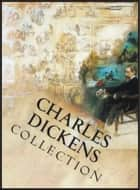 Charles Dickens Collection: Oliver Twist, A Tale of Two Cities, Bleak House, David Copperfield, Great Expectations, Hard Times, Little Dorrit, Nicholas Nickleby, Pickwick Papers, The Mystery of Edwin Drood, The Old Curiosity Shop ebook by Charles Dickens