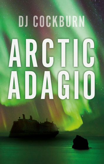 Arctic Adagio ebook by DJ Cockburn