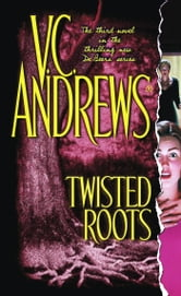 Twisted Roots ebook by V.C. Andrews