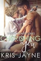 Cherishing You ebook by Kris Jayne