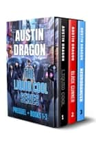 Liquid Cool Series Box Set - (Prequel + Books 1-3) ebook by Austin Dragon