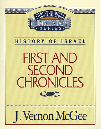 Thru the Bible Vol. 14: History of Israel (1 and 2 Chronicles) ebook by J. Vernon McGee