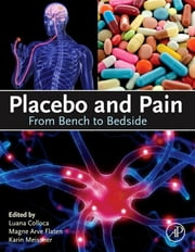 Placebo and Pain - From Bench to Bedside ebook by Luana Colloca,Magne Arve Flaten,Karin Meissner