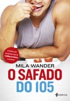 O safado do 105 eBook by Mila Wander