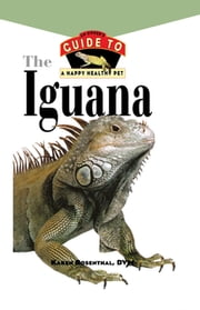 Iguana - An Owner's Guide to a Happy Healthy Pet ebook by Karen L. Rosenthal