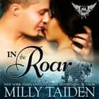In the Roar audiobook by Milly Taiden