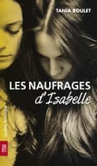Les Naufrages d'Isabelle ebook by Tania Boulet