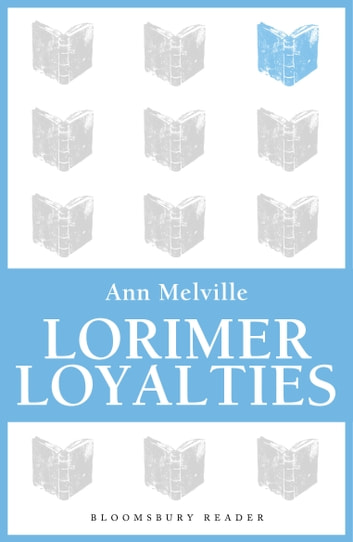 Lorimer Loyalties ebook by Anne Melville